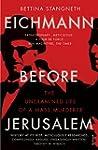 Eichmann before Jerusalem: The Unexam...