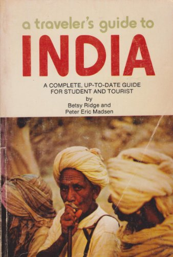 a-travelers-guide-to-india-a-complete-up-to-date-guide-for-student-and-tourist