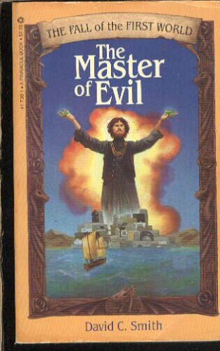 The Master of Evil (The Fall of the First World, Book 1), David C. Smith
