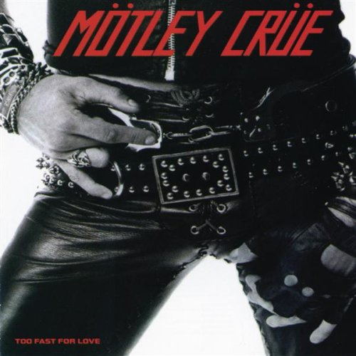 Mötley Crüe - Too Fast For Love [Crücial Crüe] (1981)