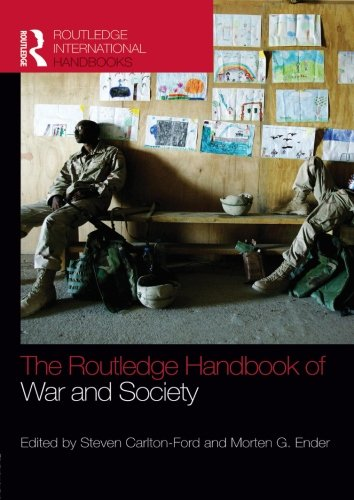 The Routledge Handbook of War and Society: Iraq and Afghanistan (Routledge International Handbooks)