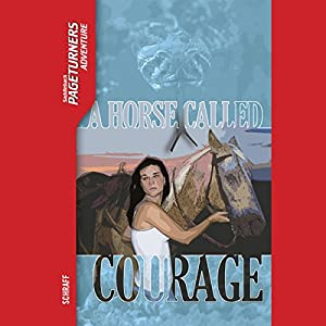 A Horse Called Courage: Pageturners | [Anne Schraff]
