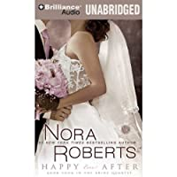 Happy Ever After: The Bride Quartet, Book 4 (       UNABRIDGED) by Nora Roberts Narrated by Angela Dawe
