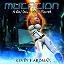 Mutation: Kid Sensation, Book 2 Audiobook by Kevin Hardman Narrated by Mikael Naramore