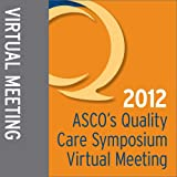 2012 Quality Care Symposium Virtual Meeting