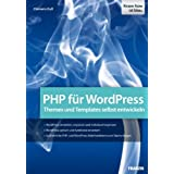 """PHP f�r WordPress: Den PHP-Code von WordPress verstehen und anpassen: Themes und Templates selbst entwickelnvon """"Clemens Gull"""""""