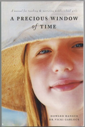 Precious Window of Time: A Manual for Teaching & Nurturing Middle School Girls PDF