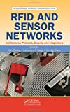 img - for RFID and Sensor Networks: Architectures, Protocols, Security, and Integrations (Wireless Networks and Mobile Communications) book / textbook / text book