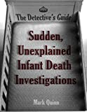 img - for The Detective's Guide: Sudden, Unexplained Infant Death Investigations book / textbook / text book