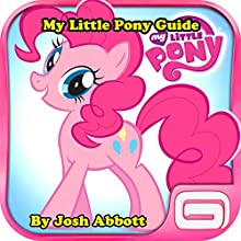 My Little Pony Guide Audiobook by Josh Abbott Narrated by Stephanie Quinn