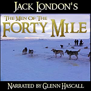 The Men of the Forty Mile Audiobook