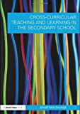 Jonathan Savage Cross-Curricular Teaching and Learning in the Secondary School