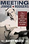 Meeting Jimmie Rodgers: How America's…
