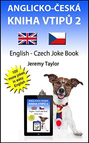 Jeremy Taylor - Anglicko-Česká Kniha Vtipů 2: English Czech Joke Book 2 (Language Learning Joke Books)