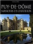 Puy-de-D�me : Manoirs et ch�teaux