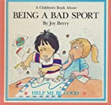 img - for A children's book about being a bad sport (Help me be good) book / textbook / text book