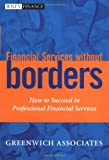 img - for Financial Services without Borders: How to Succeed in Professional Financial Services book / textbook / text book