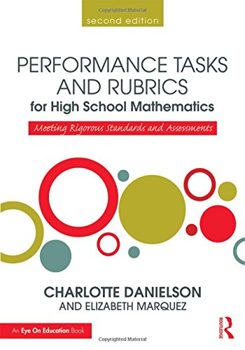 Performance Tasks and Rubrics for High School Mathematics: Meeting Rigorous Standards and Assessments (Math Performance