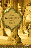La Emperatriz Tras El Velo (Spanish Edition) (8448723767) by Sundaresan, Indu