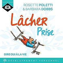 Lâcher prise | Livre audio Auteur(s) : Rosette Poletti Narrateur(s) : Emilie Ramet