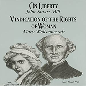 On Liberty & Vindication of the Rights of Women Audiobook