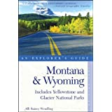 Montana & Wyoming: An Explorer's Guide (Includes Yellowstone and Glacier National Parks) ~ Alli Rainey Wendling