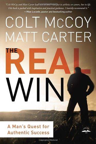 The Real Win: A Man's Quest for Authentic Success, McCoy, Colt; Carter, Matt