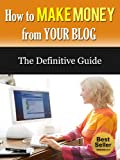 Make Money Blogging:: Discover How To Make Money From A Blog: Your Essential Guidebook: Get Out of Debt, Make Money Online (Make Money, Blogging for Profit Book 1)