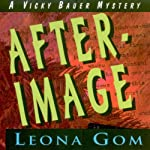 After-Image: A Vicky Bauer Mystery, Book 1 | Leona Gom