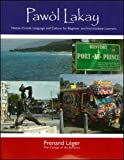 Pawol Lakay: Haitian-Creole Language and Culture for Beginner and Intermediate Learners (Creole Edition)