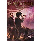 Island of Doom: Hunchback Assignments 4 (The Hunchback Assignments) ~ Arthur Slade
