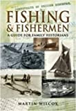 img - for Fishing and Fishermen: A Guide For Family Historians by Martin Wilcox (2009-04-16) book / textbook / text book