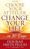 Deborah Smith Pegues Choose Your Attitude Change Your Life PB