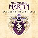 Game of Thrones - Das Lied von Eis und Feuer 5 Audiobook by George R. R. Martin Narrated by Reinhard Kuhnert