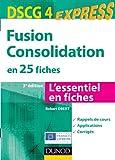 Fusion Consolidation - DSCG 4 - 3e éd - en 25 fiches