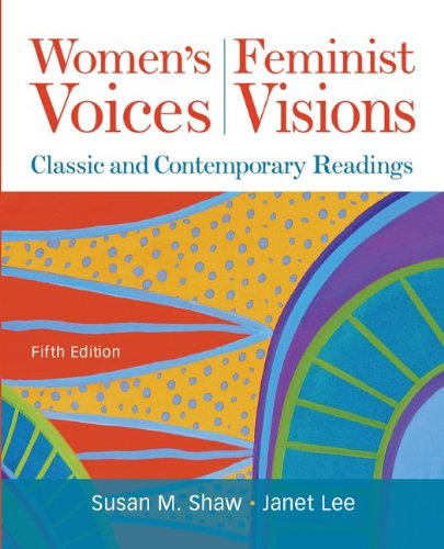 Women's Voices, Feminist Visions: Classic and...