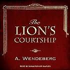 The Lion's Courtship: Anna Kronberg , Book 0.5 Hörbuch von Annelie Wendeberg Gesprochen von: Anna Parker-Naples
