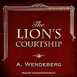 The Lion's Courtship: Anna Kronberg , Book 0.5 | Annelie Wendeberg