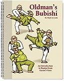 Oldman's Bubishi: An Introduction to Bunkai From Karate's Kata