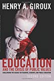 img - for Education and the Crisis of Public Values: Challenging the Assault on Teachers, Students, and Public Education. Second edition (Counterpoints) book / textbook / text book