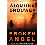 Broken Angel: A Novelby Sigmund Brouwer