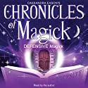 Chronicles of Magick: Defensive Magick (       UNABRIDGED) by Cassandra Eason Narrated by Cassandra Eason