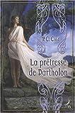 echange, troc P-C Cast - La prêtresse de Partholon