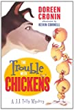The Trouble with Chickens (J.J. Tully Mysteries) (0606318003) by Cronin, Doreen