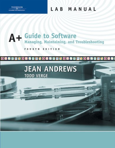 Lab Manual for Andrews' A+ Guide to Software: Managing, Maintaining, and Troubleshooting, 4th