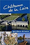 img - for Guide Bleu Chateaux de la Loire (France) in French (French Edition) book / textbook / text book