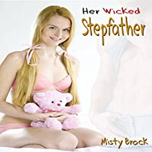 Her Wicked Stepfather: ABDL Ageplay Erotica (       UNABRIDGED) by Misty Brock Narrated by Sierra Kline