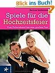 Spiele f�r die Hochzeitsfeier: Vom Po...