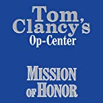 Mission of Honor: Tom Clancy's Op-Center #9 (       UNABRIDGED) by Tom Clancy, Steve Pieczenik, Jeff Rovin Narrated by Michael Kramer
