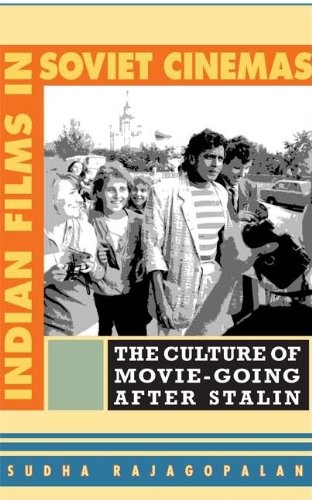 Indian Films in Soviet Cinemas: The Culture of...